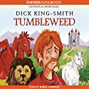 Tumbleweed (       UNABRIDGED) by Dick King-Smith Narrated by Nigel Lambert
