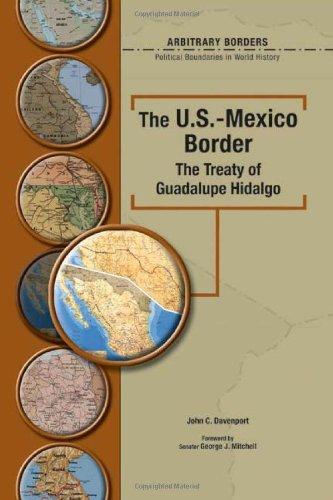 The U.S.-Mexico Border The Treaty Of Guadalupe Hidalgo (Arbitrary Borders)