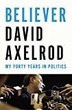 img - for Believer: My Forty Years in Politics book / textbook / text book