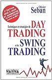 echange, troc Olivier Seban - Techniques et stratégies de Day Trading et de Swing Trading