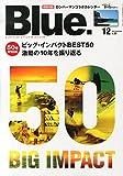 Blue. (ブルー) 2014年 12月号 Vol.50