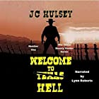 Welcome to Texas Hell: Tebo Sterling: Texas Bounty Hunter, Book 1 Hörbuch von J. C. Hulsey Gesprochen von: Lynn Roberts