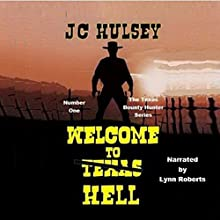 Welcome to Texas Hell: Tebo Sterling: Texas Bounty Hunter, Book 1 | Livre audio Auteur(s) : J. C. Hulsey Narrateur(s) : Lynn Roberts
