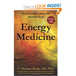 Energy Medicine: Practical Applications and Scientific Proof C. Norman Shealy
