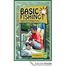 Fishing- Fishing Basics : Catch the Fishing Fever (English Edition)