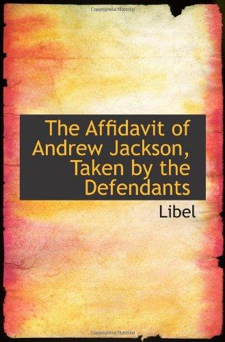 La declaración jurada de Andrew Jackson, tomadas por los acusados