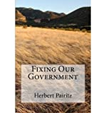 img - for [ FIXING OUR GOVERNMENT ] By Pairitz, MR Herbert ( Author) 2012 [ Paperback ] book / textbook / text book