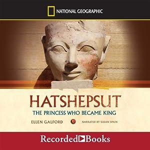 Hatshepsut: The Princess Who Became King | [Ellen Galford]