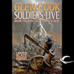 Soldiers Live: Chronicles of the Black Company, Book 10 (       UNABRIDGED) by Glen Cook Narrated by Marc Vietor