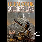 Soldiers Live: Chronicles of the Black Company, Book 10 | [Glen Cook]
