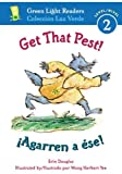 img - for By Erin Douglas Get That Pest!/  Agarren a   se! (Green Light Readers Level 2) (Spanish and English Edition) (1-Simul) [Paperback] book / textbook / text book