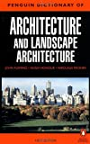 The Penguin Dictionary of Architecture and Landscape Architecture: Fifth Edition (Dictionary, Penguin) (014051323X) by Fleming, John