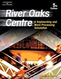 River Oaks Centre: A Keyboarding and Word Processing Simulation (Bpa) (053843449X) by Adair, Arvella