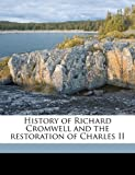 img - for History of Richard Cromwell and the restoration of Charles II book / textbook / text book