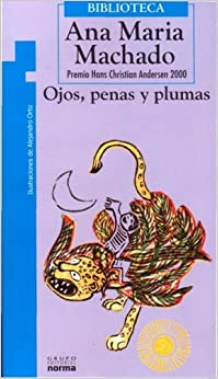 Ojos, Penas Y Plumas/ Eyes, Sorrows And Feathers (Biblioteca / Library