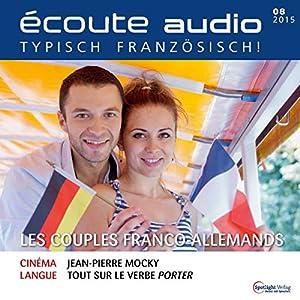 Écoute audio - Les couples franco-allemands. 8/2015 Audiobook