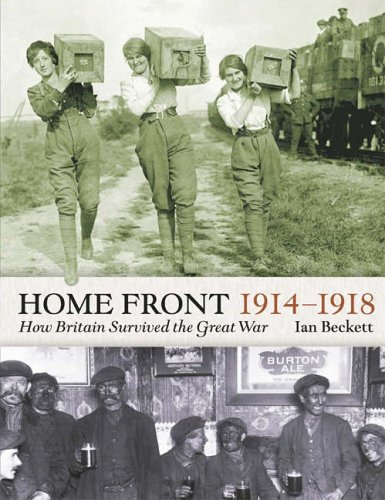 Home Front 1914-1918: How Britain Survived the Great War (Britain at War)