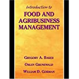 Introduction to Food and Agribusiness Management ~ Gregory A. Baker