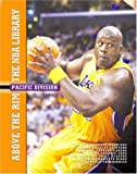 img - for The Pacific Division: The Golden State Warriors, the Los Angeles Clippers, the Los Angeles Lakers, the Phoenix Suns, the Portland Trail Blaz (Above the Rim) book / textbook / text book
