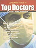 Guide to Top Doctors (Consumers Guide to Top Doctors)