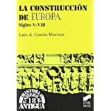 La construccion de Europa.siglos V-VIII