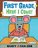 First Grade, Here I Come! (0142412732) by Carlson, Nancy