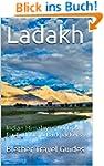 Ladakh: Himalayan India, 99 Tips for...