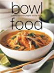 Bowl Food: Comfort Food for People on...