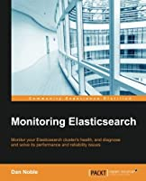 Monitoring ElasticSearch Front Cover