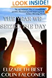 The Year We Seized The Day: A True Story of Friendship and Renewal on the Camino