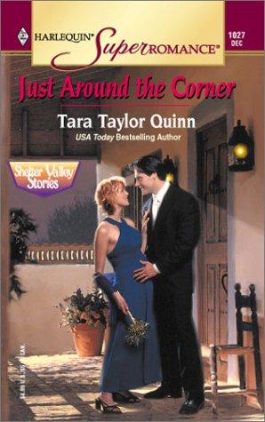 Just Around the Corner: Shelter Valley Stories (Harlequin Superromance No. 1027), Tara Taylor Quinn