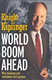 img - for World Boom Ahead: Why Business and Consumers Will Prosper book / textbook / text book