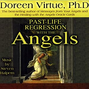 Past-Life Regression with the Angels Hörbuch
