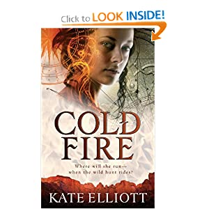Cold Fire (The Spiritwalker Trilogy) by Kate Elliott