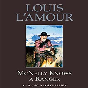 McNelly Knows a Ranger (Dramatization) | [Louis L'Amour]