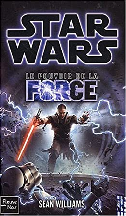 Star wars - Le Pouvoir de la Force I et II de Sean williams