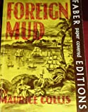 Foreign Mud: Being an Account of the Opium Imbroglio at Canton in the 1830S and the Anglo-Chinese War That Followed