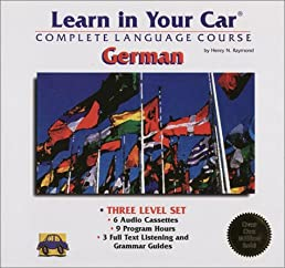 Learn in Your Car-German: 3 Level Set: Complete Language Course: Audio Cassettes and Listening Guides (Learn in Your Car Series - Includes Individual Levels 1, 2 and 3)