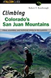 img - for Climbing Colorado's San Juan Mountains (Regional Rock Climbing Series) book / textbook / text book