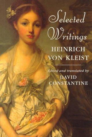 Heinrich von Kleist: Selected Writings, by Heinrich von Kleist
