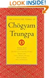 The Collected Works of Chogyam Trungpa, Volume 7: The Art of Calligraphy (excerpts)-Dharma Art-Visual Dharma (excerpts)-Selected Poems-Selected Writings