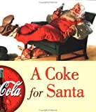 A Coke for Santa (Coca Cola Little Books)