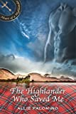 The Highlander Who Saved Me (Heart of a Highlander Collection Book 2)