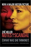 Notes on a Scandal: What Was She Thinking?: A Novel (0312426097) by Heller, Zoë