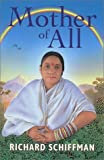 Mother of All : A Revelation of the Motherhood of God in the Life and Teachings of the Jillellamudi Mother