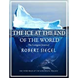 The Ice at the End of the World (The Whalesong Trilogy #3) ~ Robert Siegel