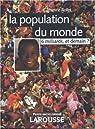 La population dans le monde. 6 milliards et demain ?