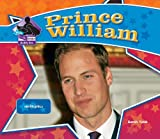 Prince William: Real-Life Prince (Big Buddy Biographies)