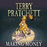 Making Money: Discworld, Book 31 (       ABRIDGED) by Terry Pratchett Narrated by Tony Robinson