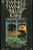 Twinkle, Twinkle, Killer Kane (Orbit Books) (0860078590) by William Peter Blatty